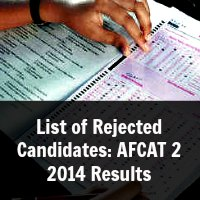 List of Rejected Candidates: AFCAT 2 2014 Results