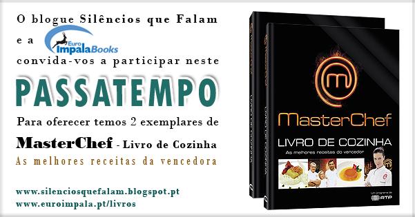 http://silenciosquefalam.blogspot.pt/2014/07/passatempo-masterchef-livro-de-cozinha.html