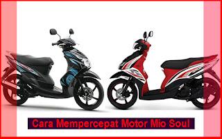 Cara Mempercepat Motor Yamaha Mio Soul 2015