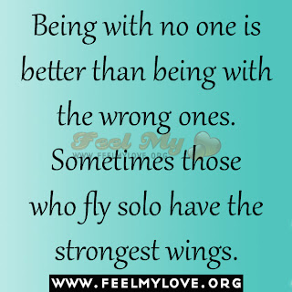 Being with no one is better than being with the wrong ones