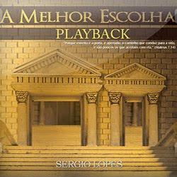S�rgio Lopes - A Melhor Escolha  (PlayBack) 2011