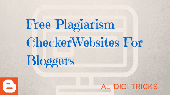 Free Plagiarism Checker Websites for Bloggers