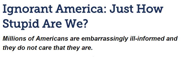 ignorant america just how stupid are