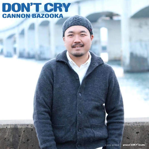 [Single] CANNON BAZOOKA – DON'T CRY (2015.12.30 /MP3/RAR)