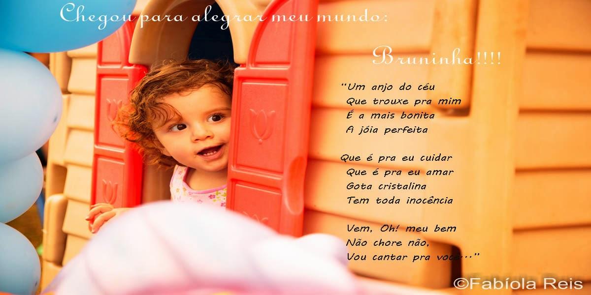 Chegou para alegrar meu mundo: Bruninha!!!