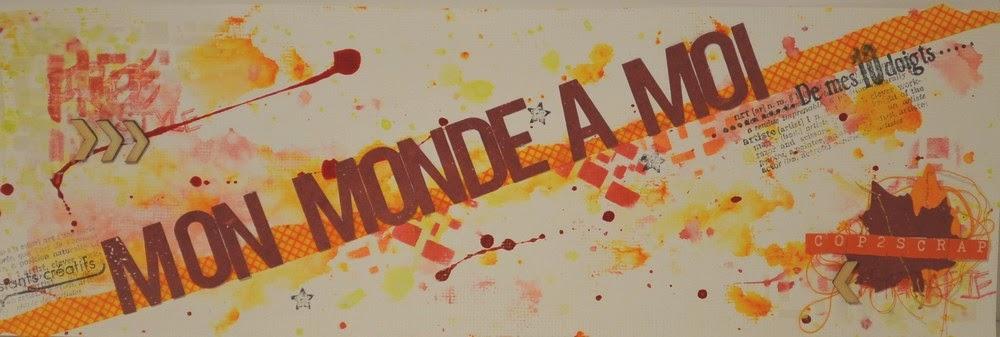 MON MONDE A MOI