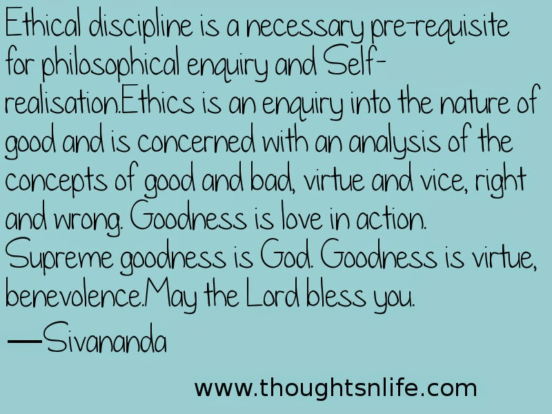 Thoughtsnlife:Ethical discipline is a necessary pre-requisite for philosophical enquiry and Self-realisation.~
