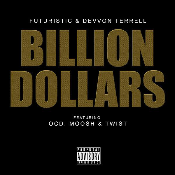 FUTURISTIC - Billion Dollars (feat. OCD: Moosh & Twist) - Single Cover