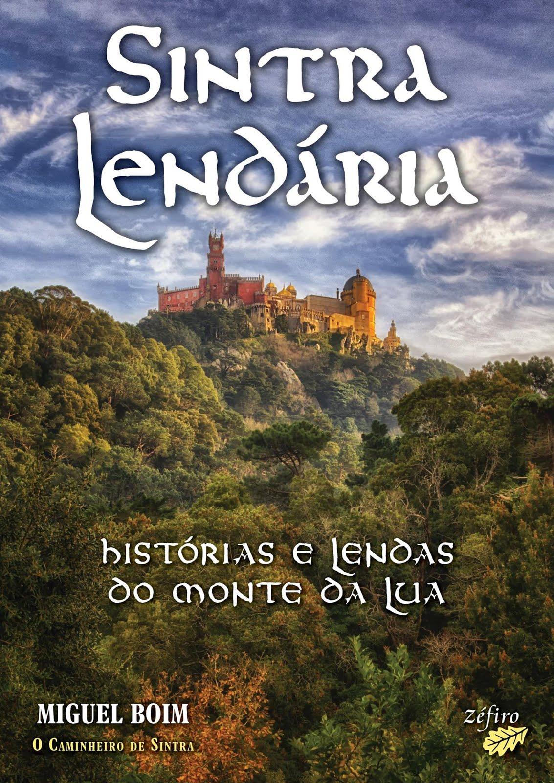 Sintra Lendária - Histórias do Monte da Lua - Miguel Boim