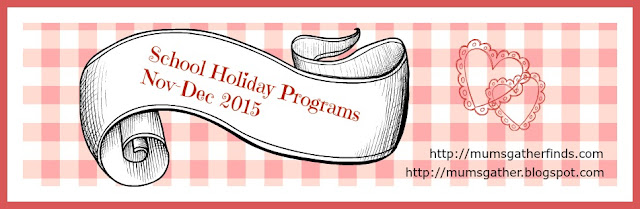Nov Dec 2015 School Holiday Programs Malaysia