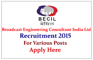 Broadcast Engineering Consultants India Ltd Recruitment 2015 for various Post