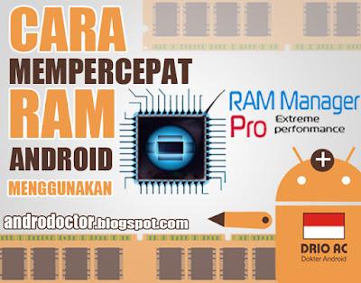 Cara mempercepat ram Android - Drio AC, Dokter Android