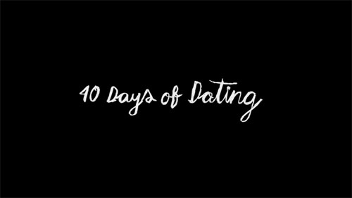 40 days of dating blog day 40
