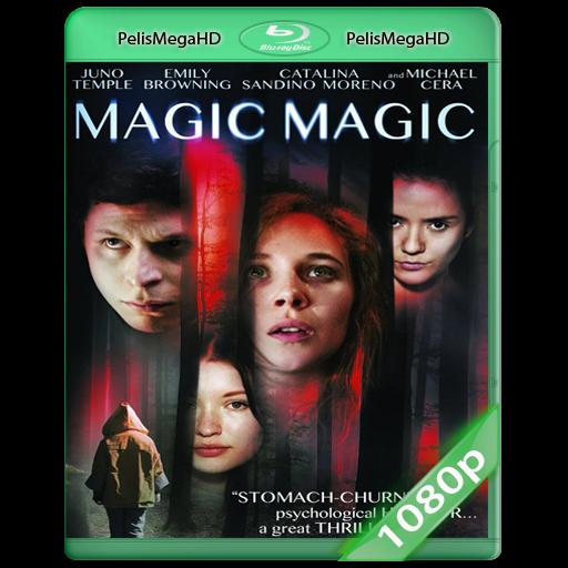 Magic, Magic (2013) WEB-DL 1080P HD MKV ESPAÑOL LATINO