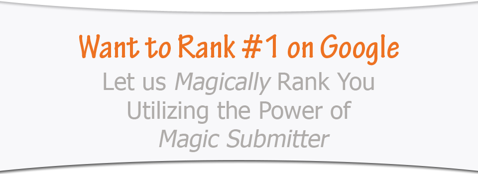 Magic Submitter Get Your Website Ranked Fast & Easy