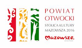 POWIAT OTWOCKI STOLICA KULTURY MAZOWSZA