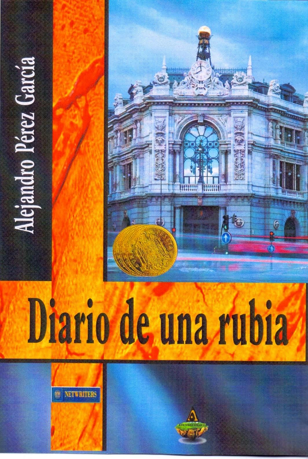 """MI ÚLTIMO LIBRO, """"DIARIO DE UNA RUBIA"""". (Clic en la foto)."""