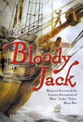Bloody Jack [being an account of the curious adventures of Mary