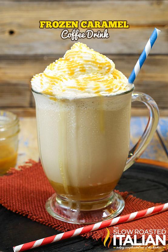 http://www.theslowroasteditalian.com/2015/06/frozen-caramel-coffee-recipe.html