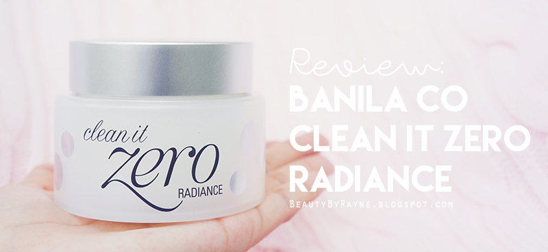 Banila Co Clean It Zero Radiance Review