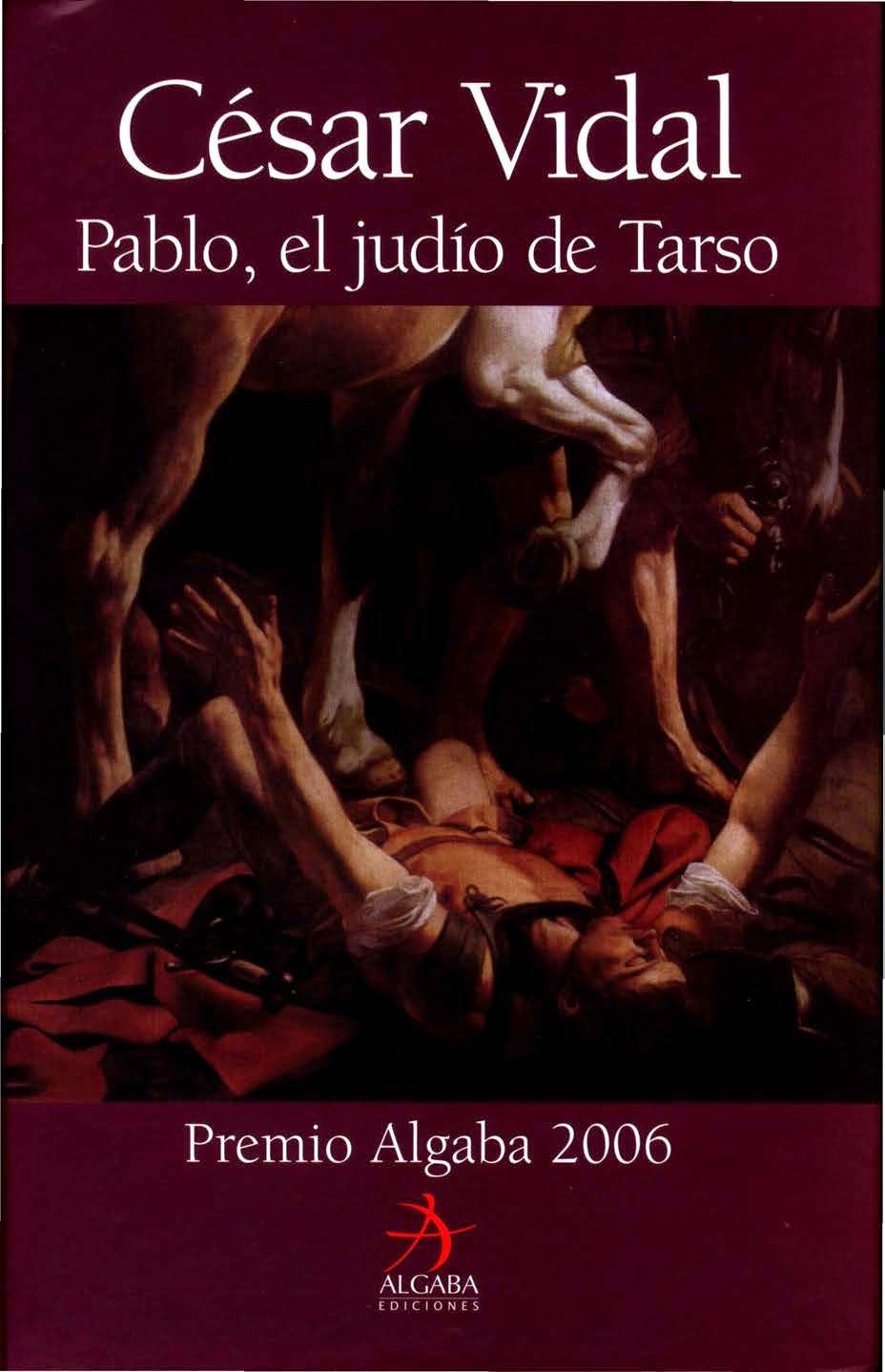 César Vidal-Pablo,El Judío De Tarso-