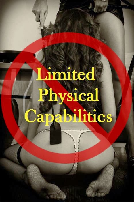 limited phisical capabilities for BDSM tasks