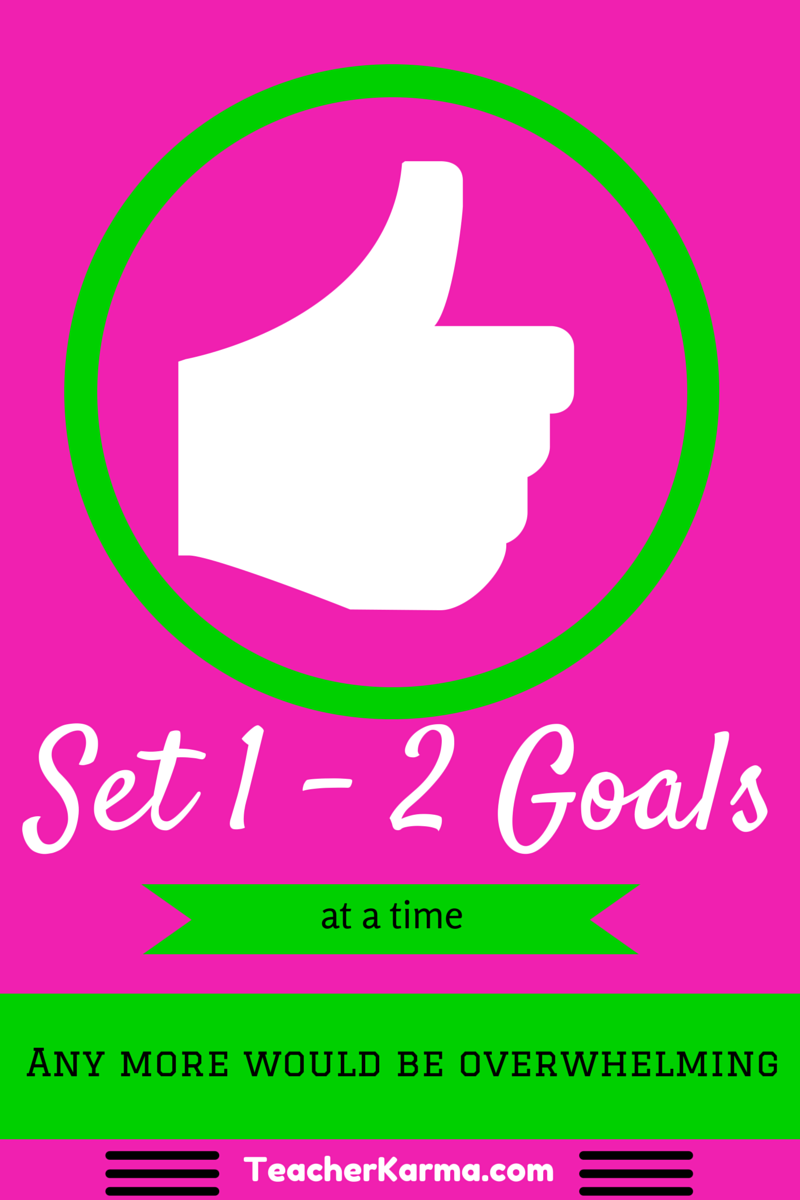 Set one to two goals with your students.  teacherkarma.com