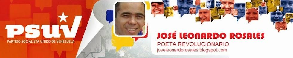 """José Leonardo Rosales """"Poeta revolucionario"""""""