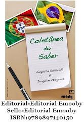 Coletânea do Saber (Clique aqui! ) Augusta Schimidt e Joaquim Marques (Autores deste blog)