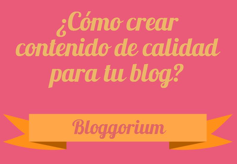 ¿Cómo crear contenido de calidad para tu blog?