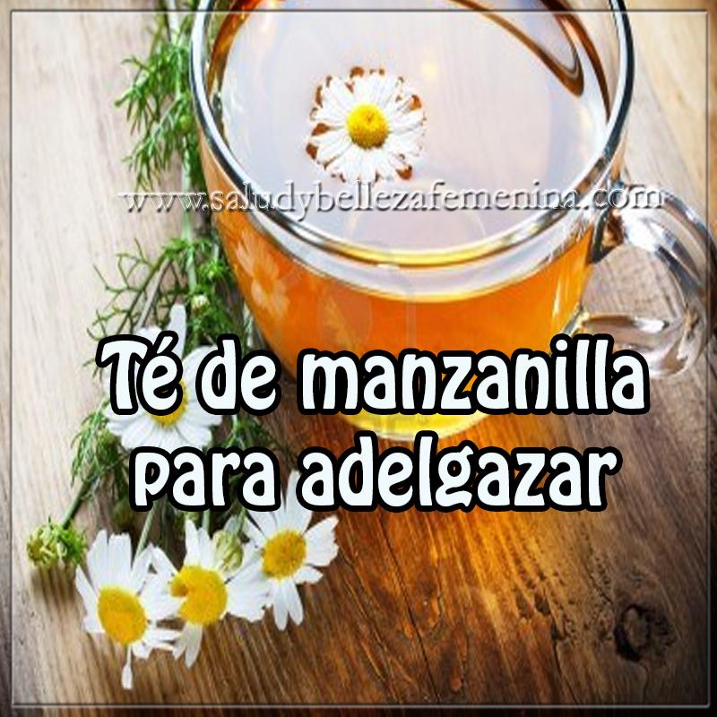 Bebidas para adelgazar,  receta de té de manzanilla para adelgazar , remedios caseros para adelgazar,  té de manzanilla para perder peso