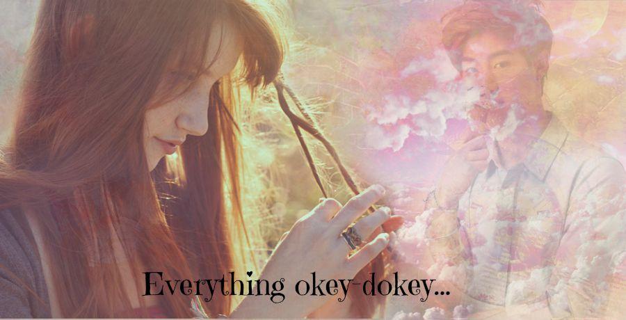 Everything okey-dokey...