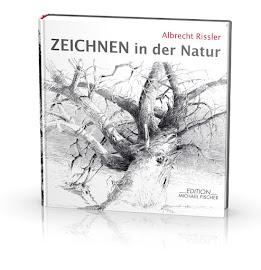 Neues Buch: Albrecht Rissler ZEICHNEN IN DER NATUR Edition Michael Fischer München €19.90