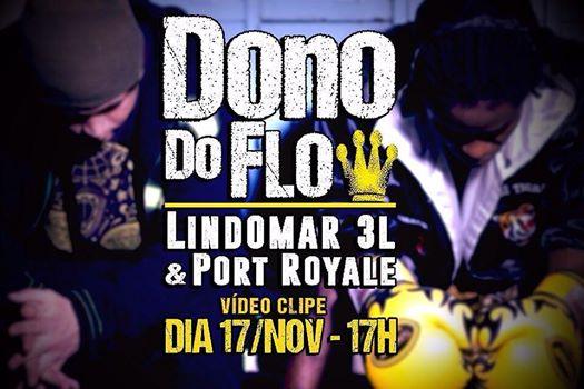 """Lindomar 3L e Port Royale anunciam o lançamento do vídeo clipe """"Dono Do Flow"""""""