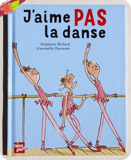 J'aime PAS la danse de Stéphanie Richard et Gwenaëlle Doumont - éditions Talents Hauts