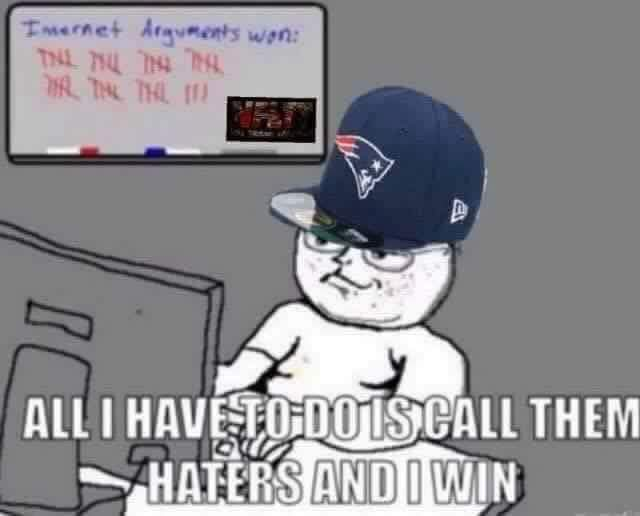 #patriotshaters #nfl #nflmeme.- all I have to do is call them haters and I win