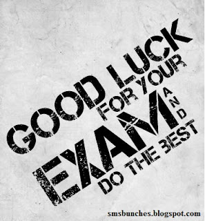 Best Wishes Gud Luck SMS Collection - Exam Wishes Msg in English