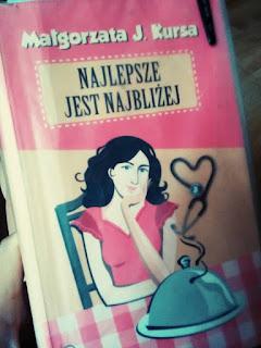 """""""Najlepsze jest najbliżej""""- Małgorzata J. Kursa"""