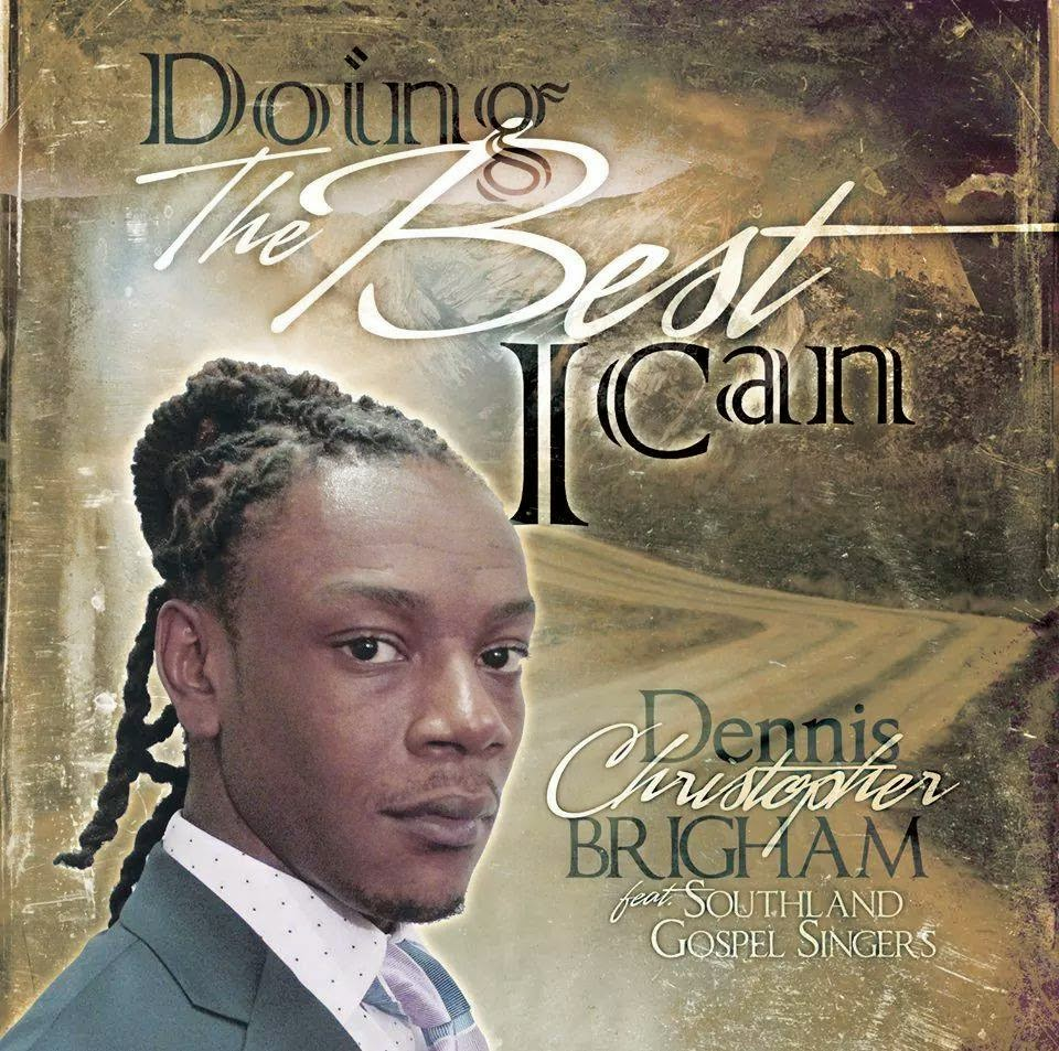 "***NEW MUSIC*** Dennis Brigham ""Doing The Best I Can"""
