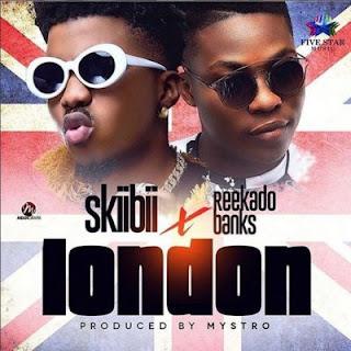 London by SkiiBii ft. Reekado Banks