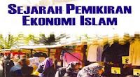 Sejarah Perekonomian Islam, Sejarah Ekonomi Islam, Ekonomi Islam :Sejarah Pemikiran Ekonomi Islam, Ekonomi Syariah: SEJARAH PEMIKIRAN EKONOMI ISLAM,