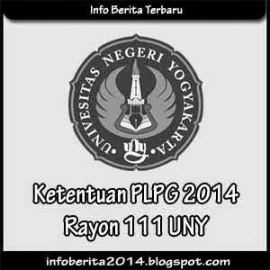 Ketentuan PLPG 2014 Rayon 111 UNY