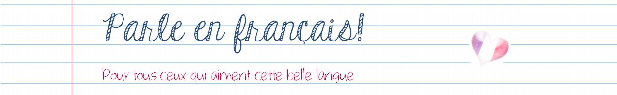 Parle en français!
