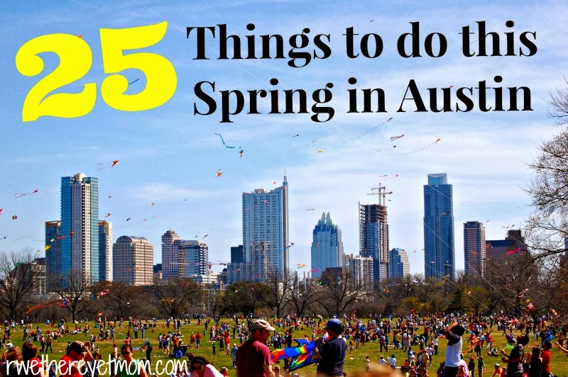 Top 25 things to do this spring in austin 2014 r we for Best things to do in austin texas