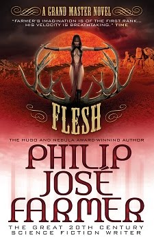 COMING AUGUST 2013 <br><i>Flesh</i> by Philip José Farmer