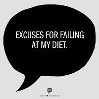 Excuses for failing at my diet