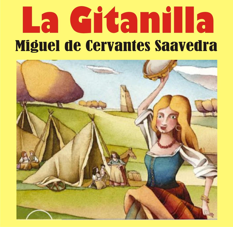 RESUMEN Y ANÁLISIS De La Obra LA GITANILLA Miguel De Cervantes Saavedra