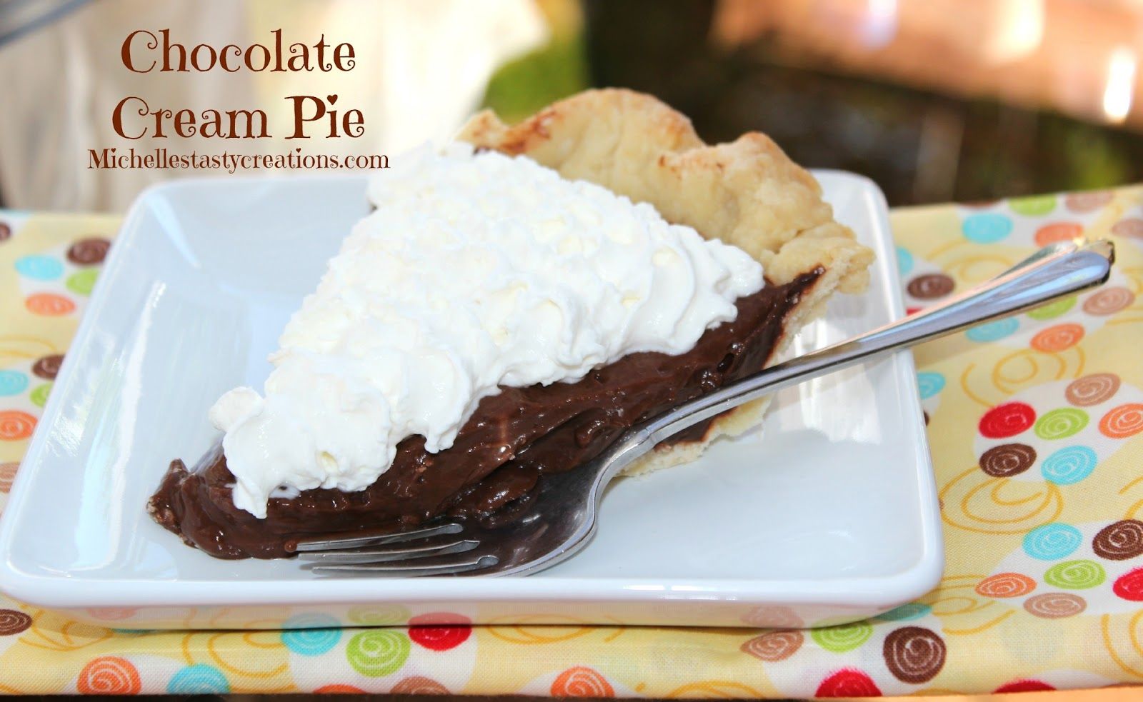 Michelle's Tasty Creations: Chocolate Cream Pie