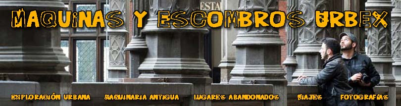 Maquinas y Escombros Urbex