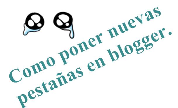como poner nuevas pestañas en blogger